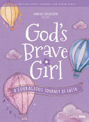 For Girls Like You  God s Brave Girl Older Girls Study Journal  A Courageous Journey of Faith Book PDF