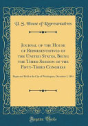 Journal of the House of Representatives of the United States  Being the Third Session of the Fifty Third Congress