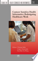 Context Sensitive Health Informatics  Redesigning Healthcare Work Book