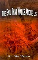The Evil That Walks Among Us