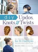 DIY Updos  Knots  and Twists