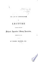 The Law of Compensations: a Lecture Delivered Before the Mechanic Apprentice's Library Association
