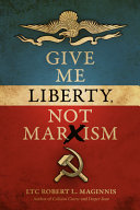 Give Me Liberty  Not Marxism Book
