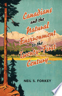 Canadians And The Natural Environment To The Twenty First Century Book