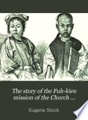 The Story of the Fuh kien Mission of the Church Missionary Society