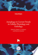 Autophagy in Current Trends in Cellular Physiology and Pathology