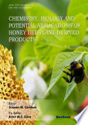 Chemistry  Biology and Potential Applications of Honeybee Plant  Derived Products