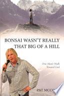Bonsai Wasn t Really That Big Of A Hill
