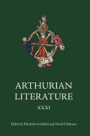 Arthurian Literature XXXI