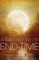 A Brief History of End Time: Prophecy and Apocalypse, then ...