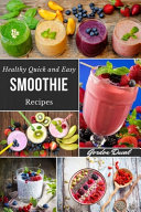 Healthy Quick and Easy Smoothie Recipes