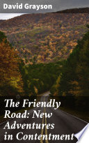 Read Online The Friendly Road: New Adventures in Contentment For Free