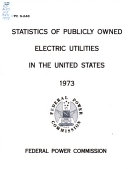STATISTICS OF PUBLICLY OWNED ELECTRIC UTILITIES IN THE UNITED STATES 1973