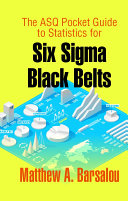 The ASQ Pocket Guide to Statistics for Six Sigma Black Belts