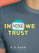 In Mike We Trust Book