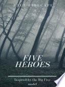 Five Heroes