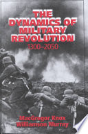 The Dynamics of Military Revolution  1300 2050