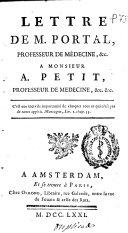 Lettre de M. Portal ... a monsieur A. Petit ...