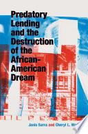 Predatory Lending and the Destruction of the African American Dream