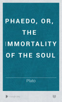 Phaedo  Or  the Immortality of the Soul