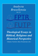 Theological Essays in Biblical, Religious and Historical Perspective