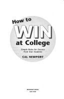 How to Win at College : Surprising Secrets for Success from the Country's Top Students