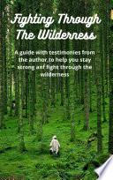 Fighting Through The Wilderness