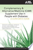 Complementary and Alternative Medicine  CAM  Supplement Use in People with Diabetes  A Clinician s Guide
