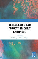 Remembering And Forgetting Early Childhood