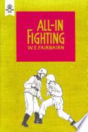 """""""All-in Fighting"""" by W. E. Fairbairn"""