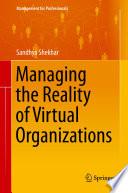 Managing The Reality Of Virtual Organizations Book PDF