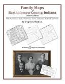 Family Maps of Bartholomew County  Indiana  Deluxe Edition