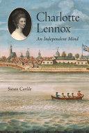 Charlotte Lennox : an independent mind / Susan Carlile.