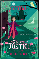A Girl Called Justice  The Ghost in the Garden Book PDF