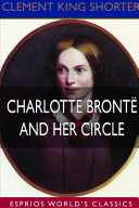 Charlotte Bront   and Her Circle  Esprios Classics