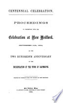 Centennial Celebration  Proceedings in Connection with the Celebration at New Bedford  September 14th  1864
