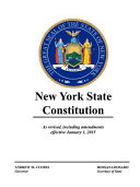 New York State Constitution   As Revised  Including Amendments Effective January 1  2015