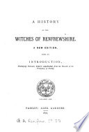 A history of the witches of Renfrewshire  who were burned on the gallowgreen of Paisley  Publ  by the ed  of the Paisley repository  J  Millar    With  Appendix  by D  Semple Book