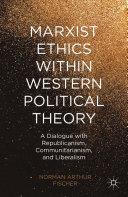 Marxist Ethics within Western Political Theory [Pdf/ePub] eBook