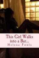 This Girl Walks Into a Bar    Book PDF
