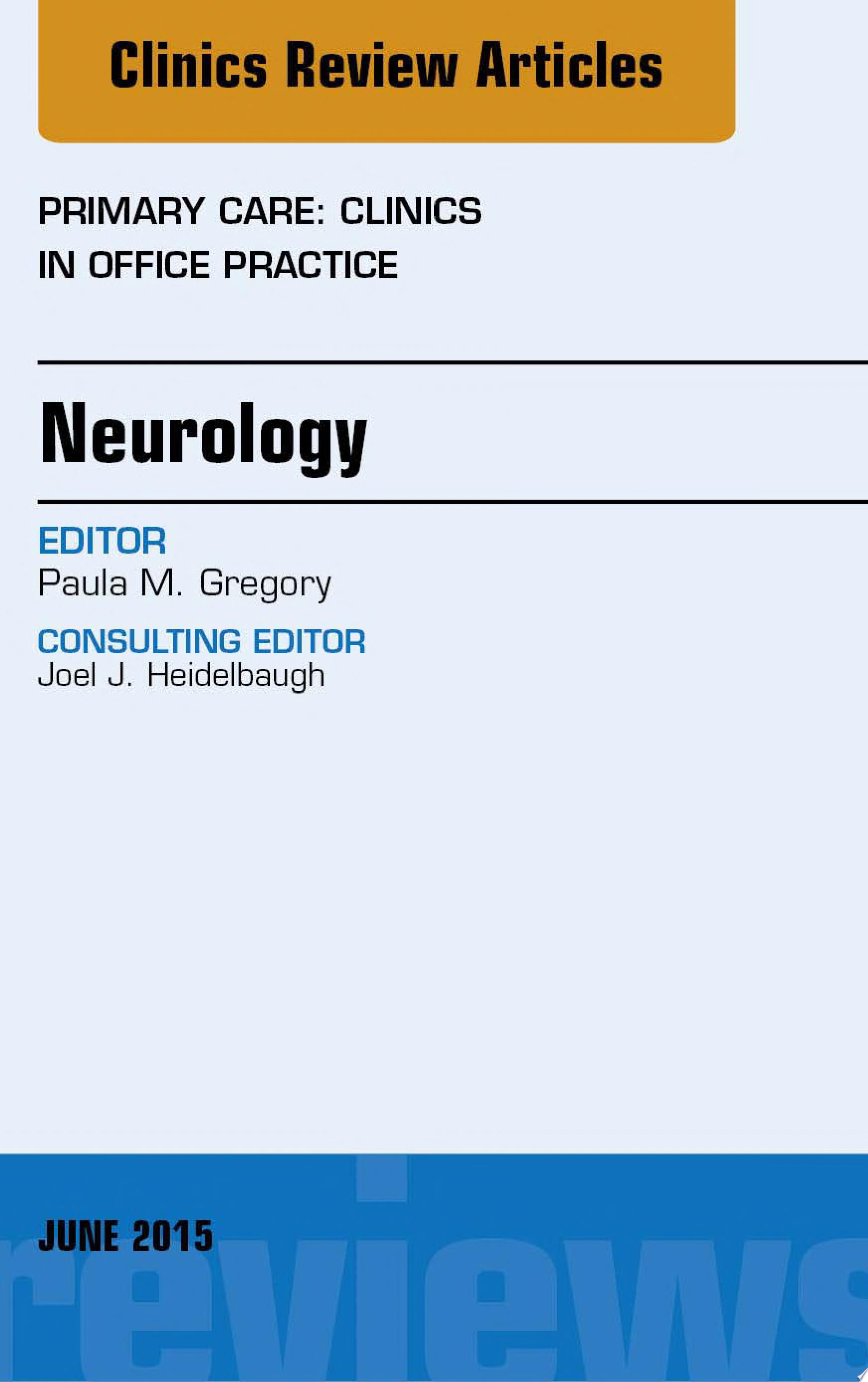 Neurology  An Issue of Primary Care  Clinics in Office Practice