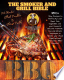 The Smoker and Grill Bible