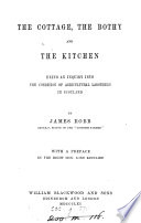 The cottage  the bothy and the kitchen  an inquiry into the condition of agricultural labourers in Scotland