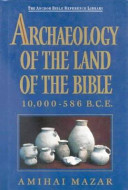 Archaeology of the Land of the Bible: 10,000-586 B.C.E.
