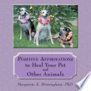 Positive Affirmations To Heal Your Pet And Other Animals