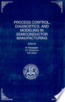 Proceedings Of The Symposium On Process Control Diagnostics And Modeling In Semiconductor Manufacturing Book PDF