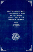 Proceedings of the Symposium Om Process Control  Diagnostics  and Modeling in Semiconductor Manufacturing