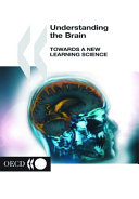 Understanding the Brain Towards a New Learning Science