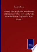 Nursery tales  traditions  and histories of the Zulus  in their own words  with a translation into English and Notes Book PDF