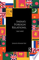 India S Foreign Relations 1947 2007